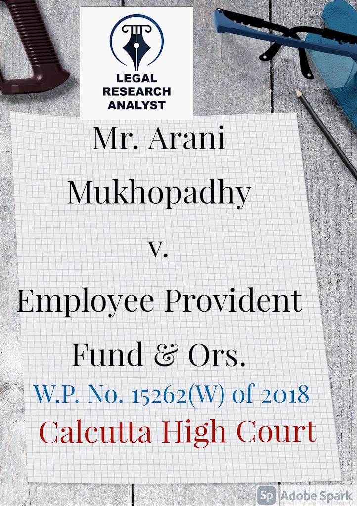 Mr. Arani Mukhopadhy v. Employee Provident Fund & Ors.