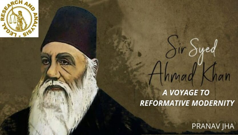 SIR SYED AHMED KHAN AS A VOYAGE TO REFORMATIVE MODERNITY